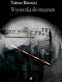 Wycieczka do muzeum Tadeusz Różewicz DARMOWA DOSTAWA DO KIOSKU RUCHU OD 24,99ZŁ