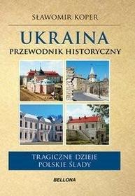 Bellona Ukraina Przewodnik historyczny - odbierz ZA DARMO w jednej z ponad 30 księgarń!