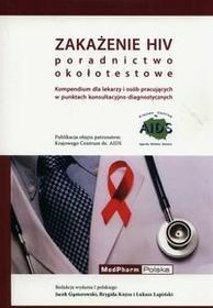 MEDPHARM Zakażenie HIV poradnictwo okołotestowe - Gąsiorowski Jacek, Knysz Brygida, Łapiński Łukasz