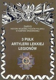 Ajaks 3 Pułk Artlerii Lekkiej Legionów Zarys Historii Wojennej Pułków Polskich w Kampanii Wrześniowej Piotr Zarzycki