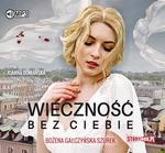 StoryBox.pl Wieczność bez ciebie Audiobook Bożena Gałczyńska-Szurek