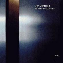 In Praise Of Dreams Jan Garbarek