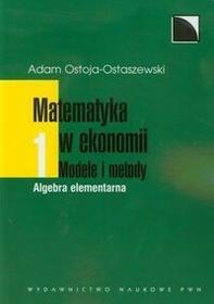 Matematyka w ekonomii Tom 1 - Adam Ostoja-Ostaszewski