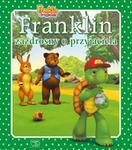 Wydawnictwo Debit Franklin i przyjaciele Franklin zazdrosny o przyjaciela - Paulette Bourgois