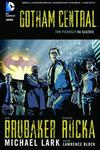 Brubaker Ed Gotham Central Tom 1 Na służbie