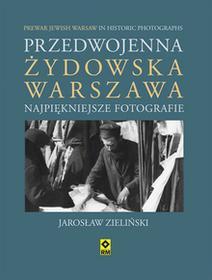 RM Jarosław Zieliński Przedwojenna żydowska Warszawa Najpiekniejsze fotografie
