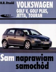 Wydawnictwa Komunikacji i Łączności WKŁ Volkswagen Golf V Golf Plus Jetta Touran - Hans Rudiger Etzold