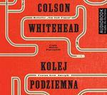 Biblioteka Akustyczna Kolej podziemna COLSON WHITEHEAD DARMOWA DOSTAWA DO KIOSKU RUCHU OD 24.99ZŁ