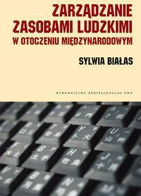 PWN Zarządzanie zasobami ludzkimi w otoczeniu międzynarodowym - Białas Sylwia