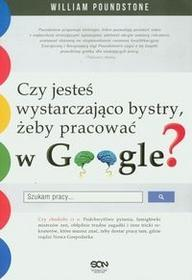 Czy jesteś wystarczająco bystry, żeby pracować w Google? - William Poundstone