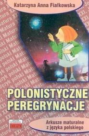 Polonistyczne peregrynacje. Arkusze maturalne z języka polskiego - Katarzyna Fiałkowska