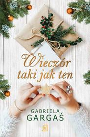 WIECZÓR TAKI JAK TEN Gabriela Gargaś