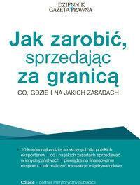 Jak zarobić, sprzedając za granicą Co, gdzie i na jakich zasadach - Sielewicz Grzegorz, Maciej Jasiński, Stachowski Michał, Otto Patrycja, Kwiatkowska