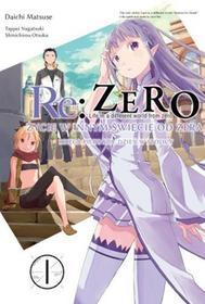 Waneko Daichi Matsuse Re: Zero. Życie w innym świecie od zera. Księga 1. Dzień w stolicy