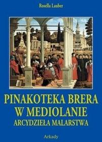 Arkady Pinakoteka Brera w Mediolanie Arcydzieła Malarstwa etui - Lauber Rosella