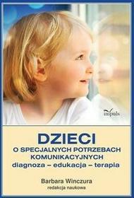 Dzieci o specjalnych potrzebach komunikacyjnych - Barbara Winczura