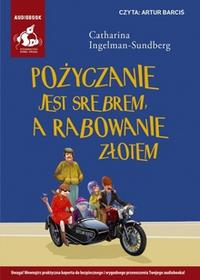 Sonia Draga Pożyczanie jest srebrem, a rabowanie złotem (audiobook CD) - CATHARINA INGELMAN-SUNDBERG