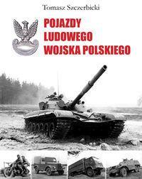 Szczerbicki Tomasz Pojazdy Ludowego Wojska Polskiego