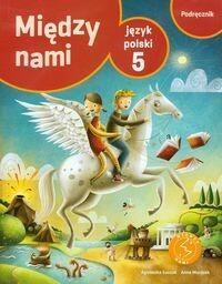 GWO Między nami 5 Podręcznik. Klasa 5 Szkoła podstawowa Język polski - Agnieszka Łuczak, Anna Murdzek