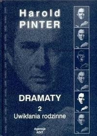 Pinter Harold Dramaty 2 uwikłania rodzinne / wysyłka w 24h