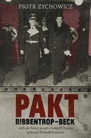Rebis Pakt Ribbentrop-Beck - Piotr Zychowicz