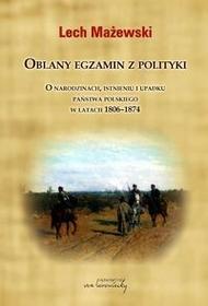 von Borowiecky Lech Mażewski Oblany egzamin z polityki