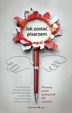 Jak zostać pisarzem Karol Maliszewski