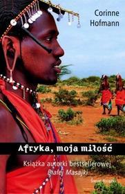 Świat Książki Corinne Hofmann Afryka, moja miłość