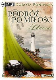 StoryBox.pl Lilianna. Podróż po miłość (audiobook CD) - Dorota Ponińska