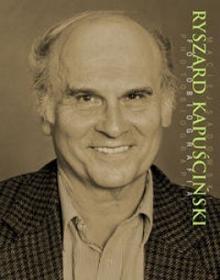 Ryszard Kapuściński Fotobiografia SADOWSKI MACIEJ