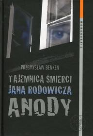 Benken Przemysław Tajemnica śmierci Jana Rodowicza Anody / wysyłka w 24h