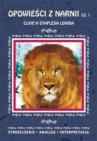 LITERAT Opowieści z Narnii Clive'a Staplesa Lewisa Część 1. Streszczenie analiza Interpretacja - odbierz ZA DARMO w jednej z ponad 30 księgarń!