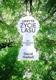 Feeria Ukryte życie lasu - Haskell David