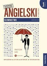 Angielski Słownictwo praktyczny kurs Część 1 metodą w tłumaczeniach Magdalena Filak