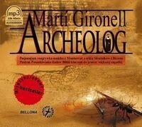 Archeolog (audiobook CD) - Marti Gironell