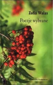 Walas Zofia Poezje wybrane - Zofia Walas / wysyłka w 24h