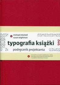 Mitchell Michael, Wightman Susan Typografia książki podręcznik projektanta / wysyłka w 24h