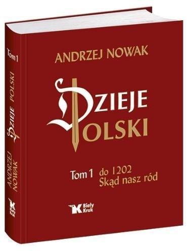Biały Kruk Dzieje Polski, Do 1202 - Andrzej Nowak