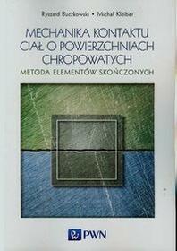 Mechanika kontaktu ciał o powierzchniach chropowatych - Buczkowski Ryszard, Michał Kleiber
