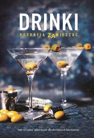 DRINKI POTRAFIĄ ZAMIESZAĆ Opracowanie zbiorowe DARMOWA DOSTAWA DO KIOSKU RUCHU OD 24,99ZŁ