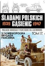 Edipresse Polska Śladami polskich gąsienic 1939-1947. Tom 17. 3/14 Wielkopolska Brygada Pancerna - Edipresse Polska