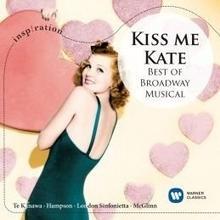 Kiss Me Kate Best Of Broadway Musical CD) Criswell Kim Te Kanawa Kiri Hampson Thomas Ambrosian Chorus London Symphony Orchestra London Sinfon