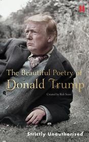 Robert Sears The Beautiful Poetry of Donald Trump