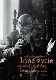 Romaniuk Radosław Inne życie Biografia Jarosława Iwaszkiewicza Tom 20