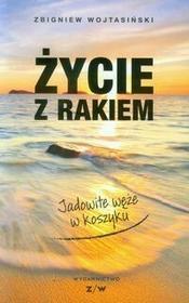 Zbigniew Wojtasiński Życie z rakiem