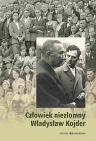 Oficyna Naukowa Ewa Pajestka-Kojder Człowiek niezłomny Władysław Kojder 1902-1945 - Matus Barbara