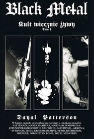 Patterson Dayal Black Metal Kult Wiecznie Żywy Tom 1