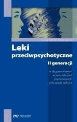 Medical Education Leki przeciwpsychotyczne II generacji w długoterminowym leczeniu zaburzeń psychotycznych: cele, zasady, praktyka