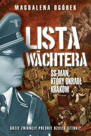 LISTA WACHTERA SS-MAN KTÓRY OKRADŁ KRAKÓW Magdalena Ogórek