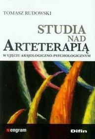Difin Tomasz Rudowski Studia nad arteterapią w ujęciu aksjologiczno-psychologicznym